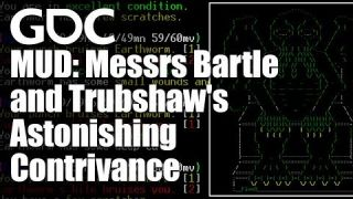 MUD: Messrs Bartle and Trubshaw's Astonishing Contrivance